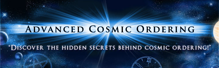 Advanced Cosmic Ordering :: Discover the hidden secrets behind cosmic ordering!