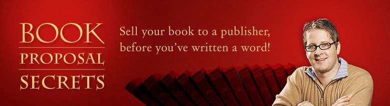 Book Proposal Secrets - Sell your book to a publisher, before you've written a word!