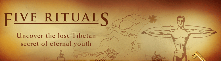 The Five Rituals - Uncover the lost Tibetan secret of eternal youth
