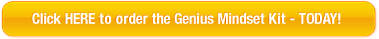 Click HERE to order your copy of Genius Mindset - TODAY!