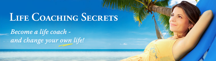 Life Coachign Secrets | Become a life coach - and change your own life!