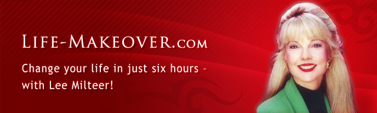 Life-Makeover.com // Change your life in just six hours - with Lee Milteer!