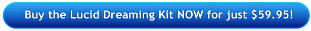 Buy the Lucid Dreaming Kit NOW for just $59.95!