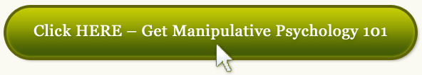 Click HERE - Get Manipulative Psychology 101