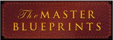 The Master Blueprints