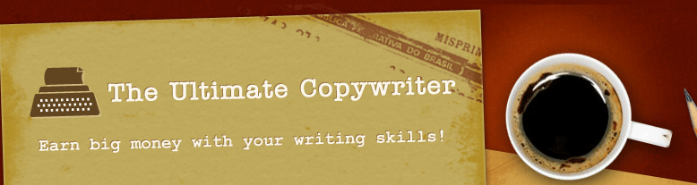 The Ultimate Copywriter - Earn big money with your writing skills!