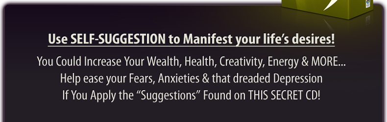 Use SELF-SUGGESTION to Manifest ANYTHING in Your Life!