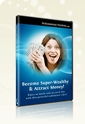 Become Super-Wealthy & Attract Money!