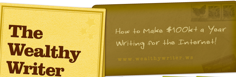 The Wealthy Writer | How to Make $100K+ a Year Writing for the Internet!