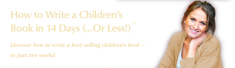 How to Write a Children's Book in 14 Day ...Or Less!